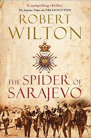 The Spider of Sarajevo by Robert  Wilton