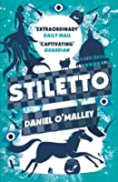 Stiletto (The Checquy Files, #2)