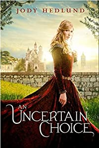An Uncertain Choice (An Uncertain Choice, #1)