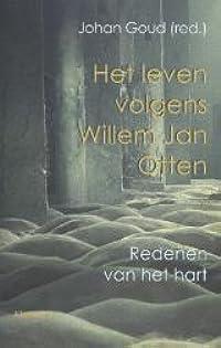 Het leven volgens Willem Jan Otten: redenen van het hart