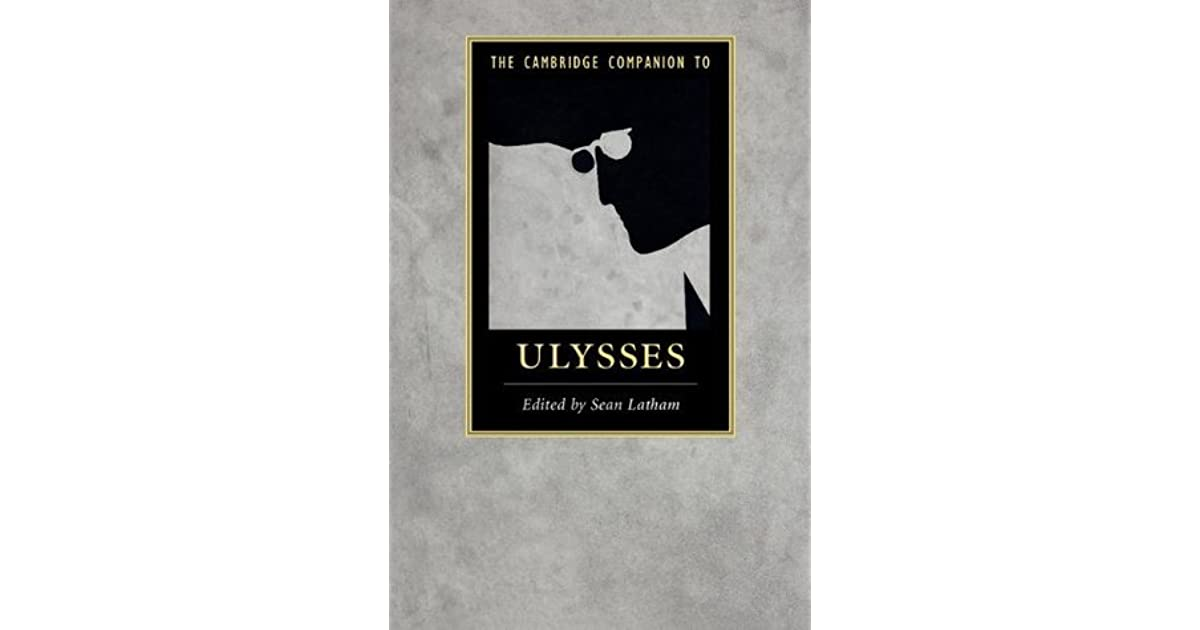 The Cambridge Companion To Ulysses By Sean Latham