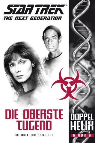Die oberste Tugend (Star Trek - The Next Generation: Doppelhelix #5)