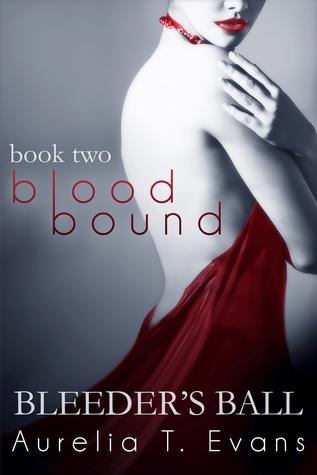 Bleeder's Ball (Bloodbound, #2)