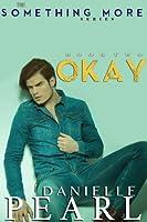 OKAY (Something More, #2)