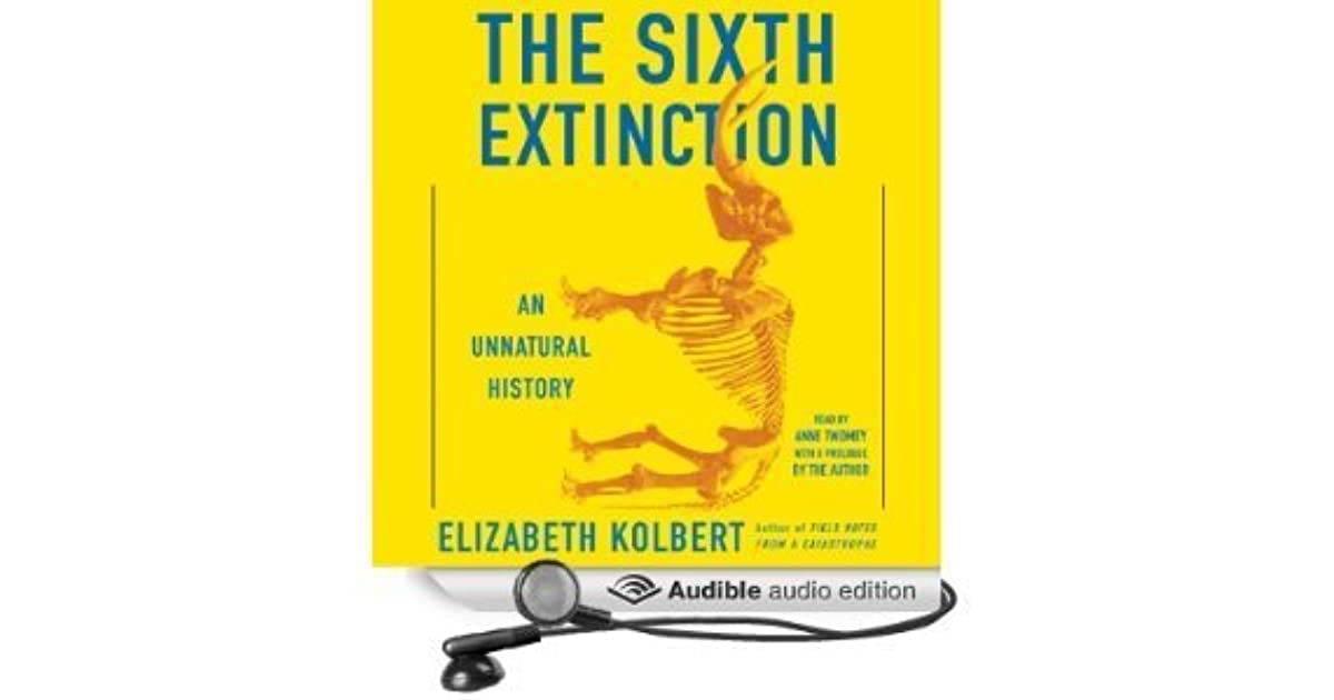 the sixth extinction an unnatural history by elizabeth