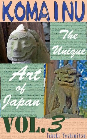 KOMAINU -The Unique Art of Japan- Vol.3