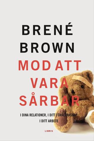 Mod att vara sårbar by Brené Brown