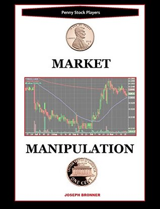 Market Manipulation (Penny Stock Players) Joseph Bronner