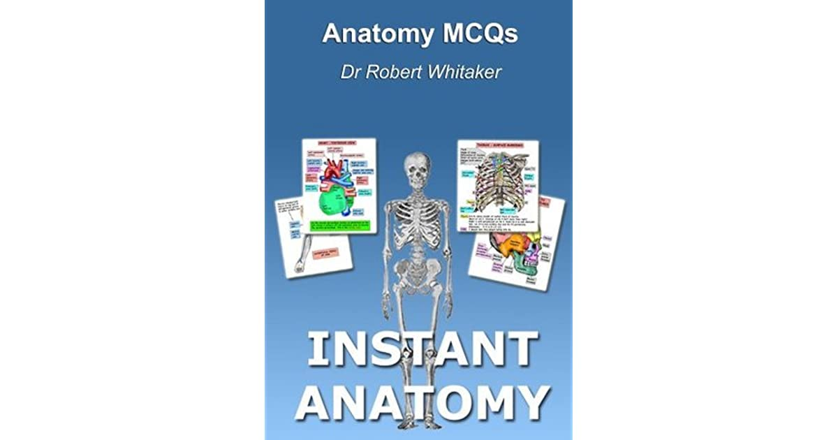 Anatomy Mcqs Instant Anatomy By Robert Whitaker