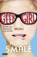Geek Girl (Geek Girl, #1) by Holly Smale