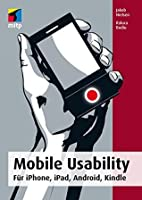 Mobile Usability: Für iPhone, iPad, Android, Kindle