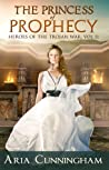 The Princess of Prophecy (Heroes of the Trojan War #2)