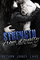 Strength from Loyalty (Lost Kings MC, #3)
