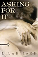 Asking for It (Asking for It, #1)