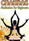 Chakras: Meditation for Beginners