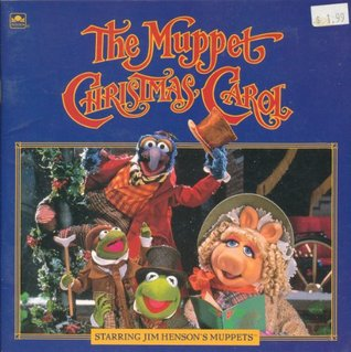 Muppet Christmas Carol.The Muppet Christmas Carol By Louise Gikow
