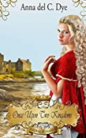 Once Upon Two Kingdoms (A Royal Romance)