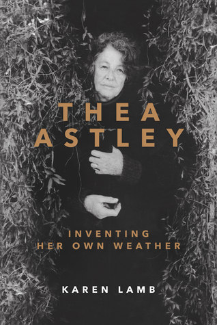 Thea Astley: Inventing Her Own Weather