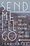 Send Me, I'll Go: Letting the Mission Choose Your Direction