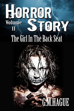 Horror Story: Volume II: The Girl In The Back Seat