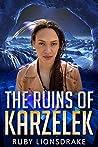 The Ruins of Karzelek (Mandrake Company, #4)