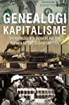 Genealogi Kapitalisme - Antropologi dan Ekonomi Politik Pranata Eksploitasi Indonesia