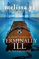 Terminally Ill (Hope Sze medical mystery Book 3)
