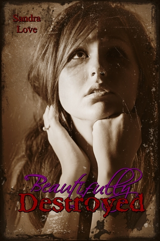 Beautifully Destroyed (Beautifully Addicted, #1)
