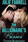 The Billionaire's Kisses by Julie Farrell