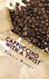 Cappuccino ... with a twist
