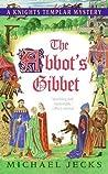 The Abbot's Gibbet (Knights Templar, #5)
