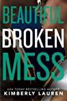 Beautiful Broken Mess (Broken #2)