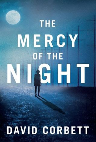 The Mercy of the Night by David Corbett