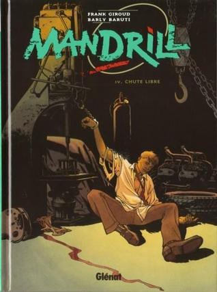 Mandrill, Tome 4 - Chute libre