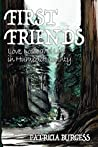 First Friends: Love, Loss and Life in Humboldt County