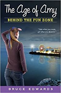 Behind the Fun Zone (The Age of Amy, #4)