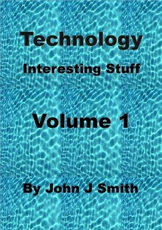 Technology (Interesting Stuff Book 1) John J. Smith