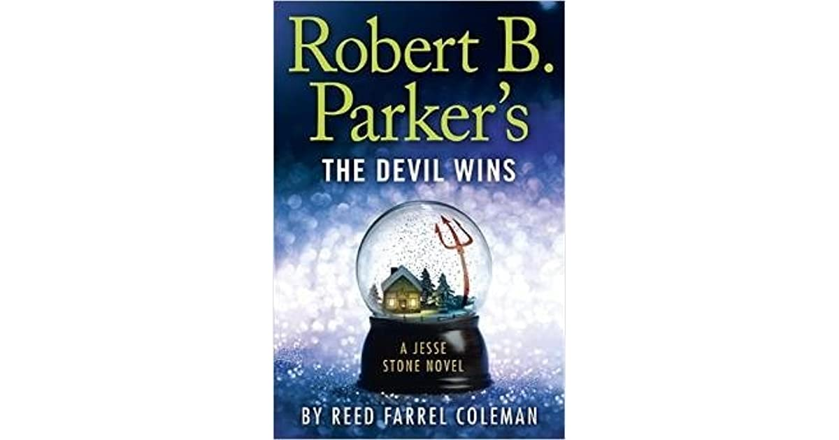 Robert B  Parker's The Devil Wins by Reed Farrel Coleman