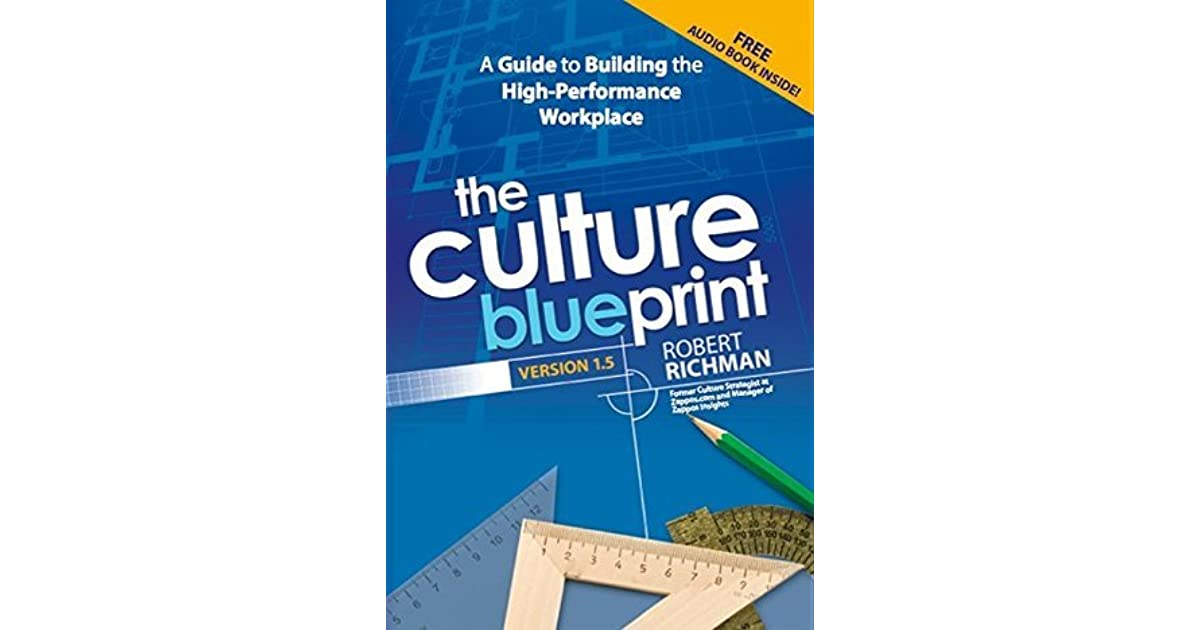 The culture blueprint a guide to building the high performance the culture blueprint a guide to building the high performance workplace by robert richman malvernweather Gallery