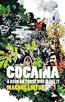 Cocaína: A Book on Those Who Make It