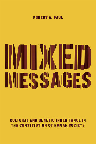 Mixed Messages: Cultural and Genetic Inheritance in the Constitution of Human Society