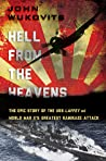 Hell from the Heavens: The Epic Story of the USS Laffey and World War II's Greatest Kamikaze Attack