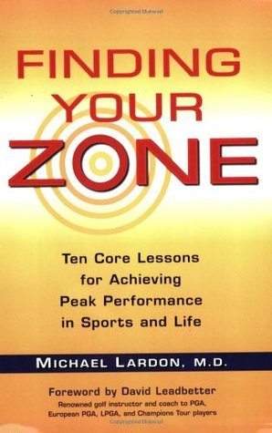 Finding-Your-Zone-Ten-Core-Lessons-for-Achieving-Peak-Performance-in-Sports-and-Life