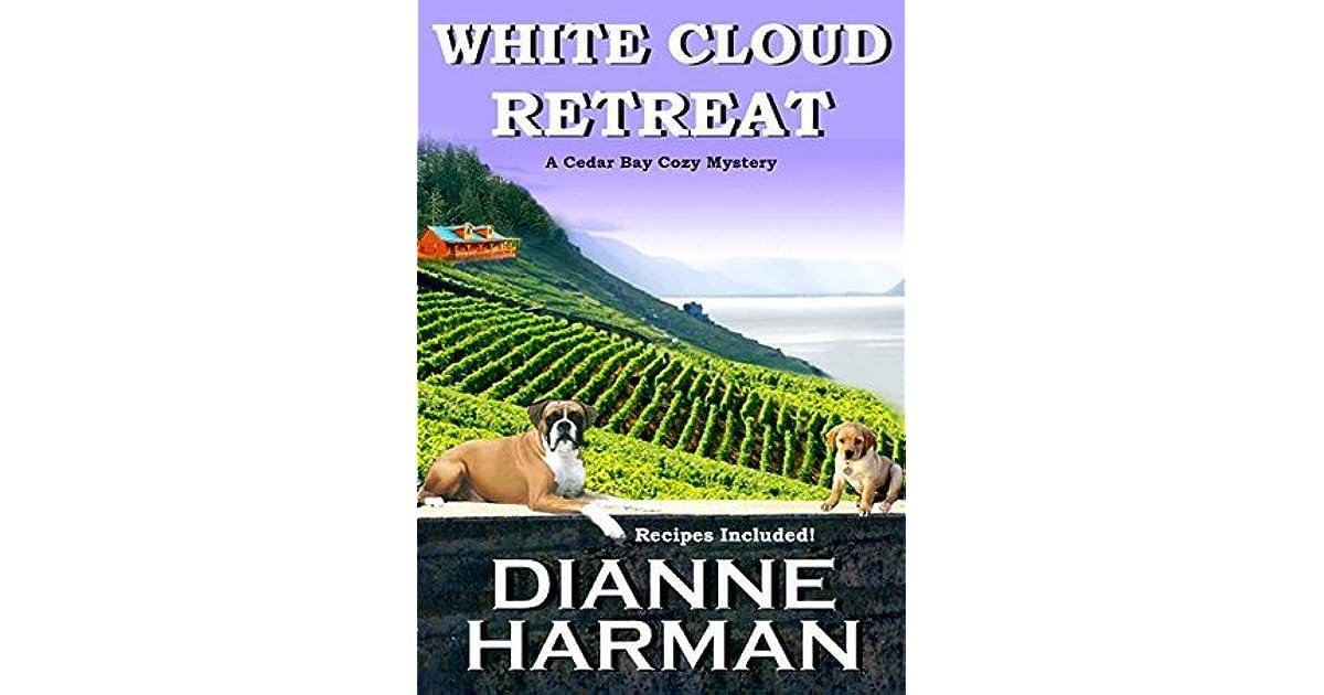 White Cloud Retreat Cedar Bay Mystery 3 By Dianne Harman