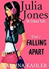 Falling Apart (Julia Jones: The Teenage Years #1)