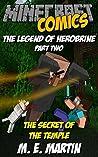 Minecraft: The Legend of Herobrine: The Secret of the Temple (Minecraft Herobrine Comics Book 2)
