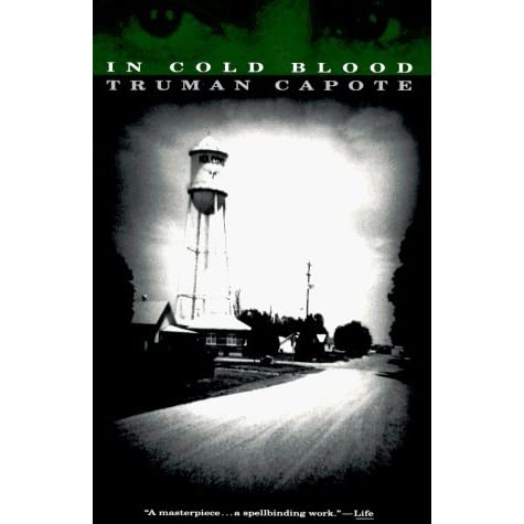 experimental journalism surrounding the clutter family murder in in cold blood a novel by truman cap
