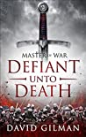 Master of War: Defiant Unto Death