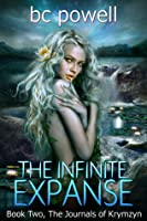 The Infinite Expanse (The Journals of Krymzyn, #2)