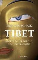 Tibet: Storia di un popolo e di una nazione